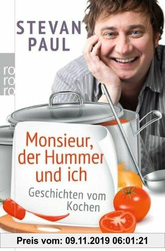 Gebr. - Monsieur, der Hummer und ich: Geschichten vom Kochen