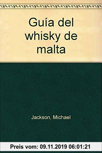 Gebr. - Guía del whisky de malta (TECNOLOGIA VINICOLA Y ALIMENT.)