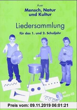 Gebr. - Auer Mensch, Natur und Kultur: Liedersammlung für das 1. und 2. Schuljahr