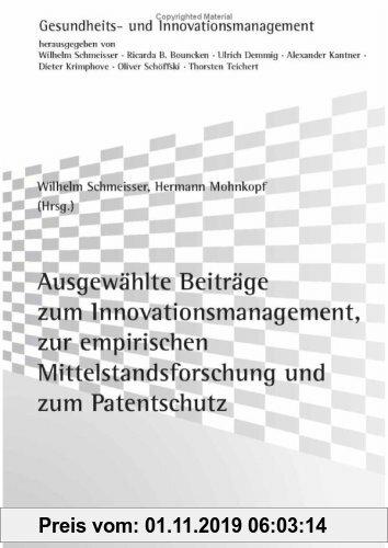 Gebr. - Ausgewählte Beiträge zum Innovationsmanagement, zur empirischen Mittelstandsforschung und zum Patentschutz