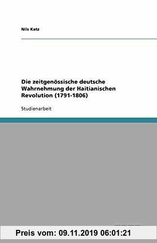 Gebr. - Die zeitgenössische deutsche Wahrnehmung der Haitianischen Revolution (1791-1806)
