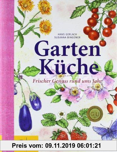 Gebr. - Gartenküche: Frischer Genuss rund ums Jahr (GU Themenkochbuch)