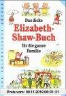 Gebr. - Das dicke Elizabeth- Shaw- Buch für die ganze Familie.