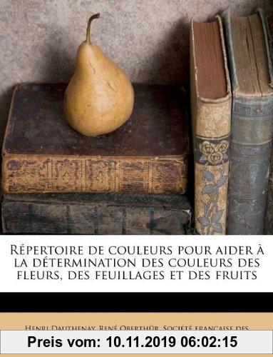 Gebr. - Repertoire de Couleurs Pour Aider a la Determination Des Couleurs Des Fleurs, Des Feuillages Et Des Fruits