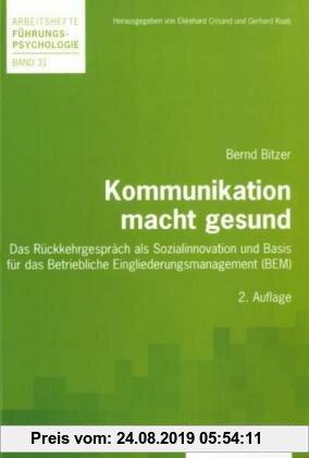 Gebr. - Kommunikation macht gesund: Das Rückkehrgespräch als Sozialinnovation und Basis für das Betriebliche Eingliederungsmanagement (BEM)