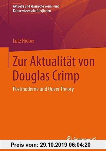 Gebr. - Zur Aktualität von Douglas Crimp: Postmoderne und Queer Theory (Aktuelle und klassische Sozial- und Kulturwissenschaftler innen) (German Editi
