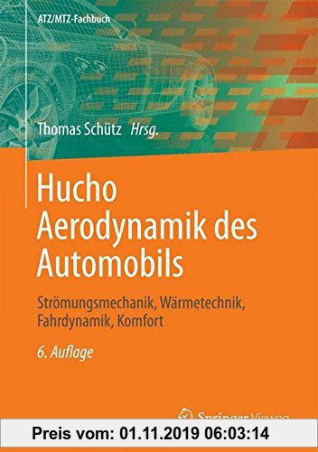 Gebr. - Hucho - Aerodynamik des Automobils: Strömungsmechanik, Wärmetechnik, Fahrdynamik, Komfort (ATZ/MTZ-Fachbuch)