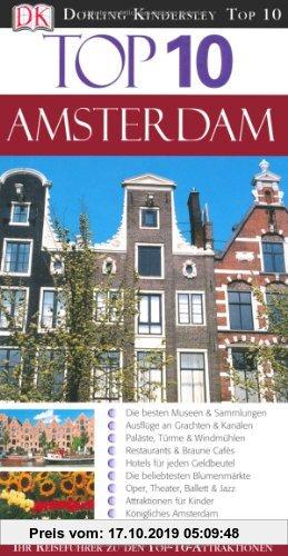 Gebr. - Top 10 Reiseführer Amsterdam: Die besten Museen & Sammlungen - Ausflüge an Grachten & Kanälen - Paläste, Türme & Windmühlen - Restaurants & Br