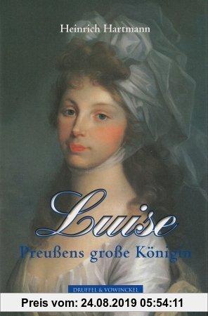 Gebr. - Luise: Preußens große Königin