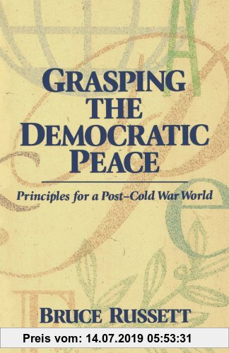 Gebr. - Grasping the Democratic Peace: Principles for a Post-Cold War World