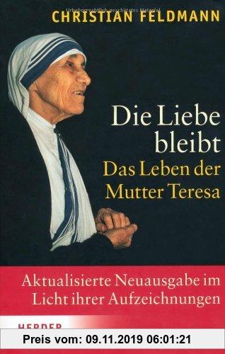 Gebr. - Die Liebe bleibt: Das Leben der Mutter Teresa