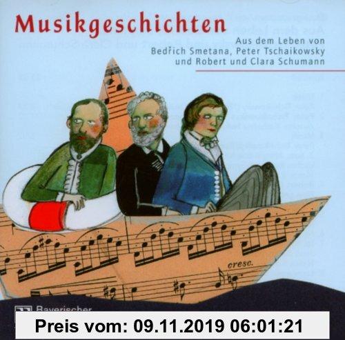Gebr. - Musikgeschichten: Aus dem Leben von Bedrich Smetana, Peter Tschaikowsky und Robert und Clara Schumann