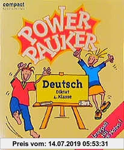 Gebr. - Power Pauker, Deutsch Diktat 4. Klasse, neue Rechtschreibung (Compact Power Pauker)