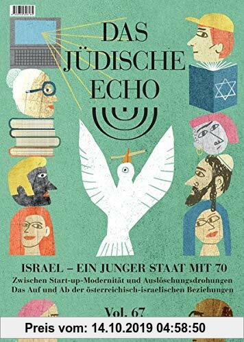 Gebr. - Das Jüdische Echo 2018/19: Israel – ein junger Staat mit 70. Zwischen Start-up-Modernität und Auslöschungsdrohungen. Das Auf und Ab der österr
