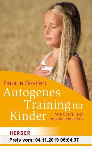 Gebr. - Autogenes Training für Kinder: Wie Kinder sich entspannen lernen (HERDER spektrum)