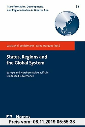 Gebr. - States, Regions and the Global System: Europe and Northern Asia-Pacific in Globalised Governance (Transformation, Development, and Regionaliza