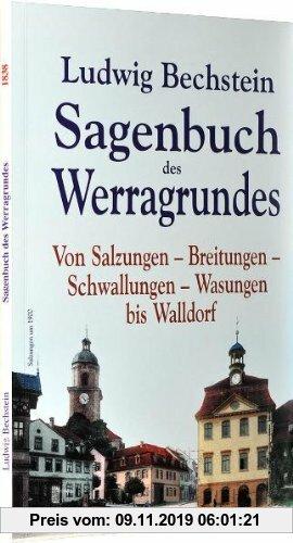 Gebr. - Sagenbuch des Werragrundes. Von Salzungen - Breitungen - Schwallungen - Wasungen bis Walldorf: Original 1838: Der Sagenkreis des Werragrundes&