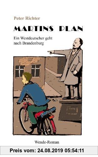 Gebr. - Martins Plan: Ein Westdeutscher geht nach Brandenburg