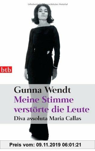 Gebr. - Meine Stimme verstörte die Leute: Diva assoluta Maria Callas