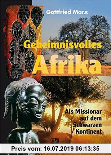Gebr. - Geheimnisvolles Afrika: Als Missionar auf dem Schwarzen Kontinent