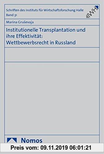 Gebr. - Institutionelle Transplantation und ihre Effektivität: Wettbewerbsrecht in Russland (Schriften des Instituts für Wirtschaftsforschung Halle)