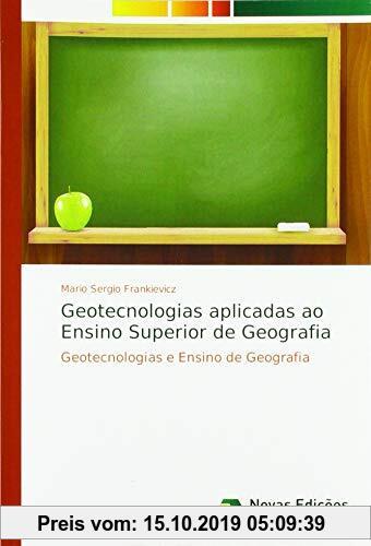 Gebr. - Geotecnologias aplicadas ao Ensino Superior de Geografia: Geotecnologias e Ensino de Geografia
