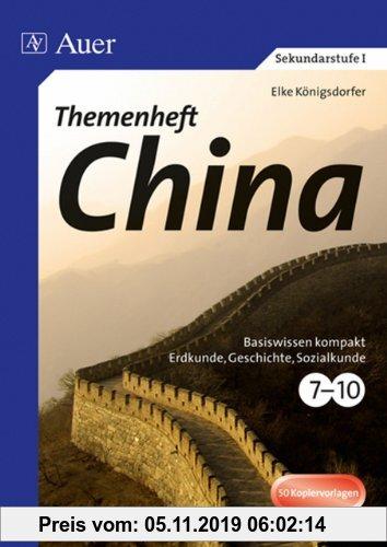 Gebr. - Themenheft China: Basiswissen kompakt Erkunde, Geschichte, Sozialkunde Klasse 7-10