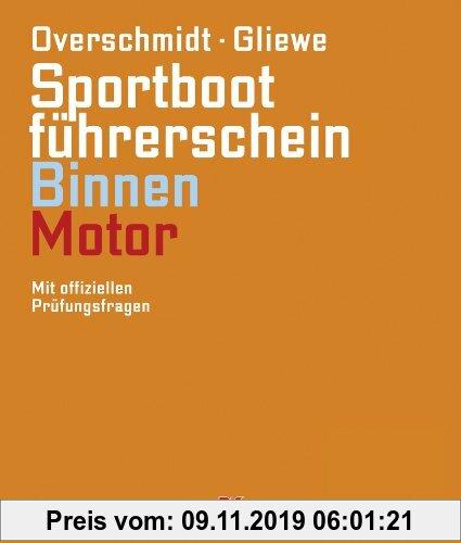 Gebr. - Sportbootführerschein Binnen - Motor: Mit offiziellen Prüfungsfragen