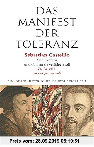 Gebr. - Das Manifest der Toleranz: Sebastian Castellio: Über Ketzer und ob man sie verfolgen soll. De haereticis an sint persequendi