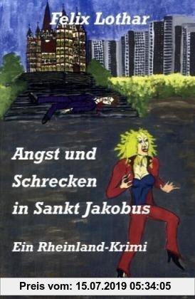 Gebr. - Angst und Schrecken in Sankt Jakobus. Ein Rheinland-Krimi