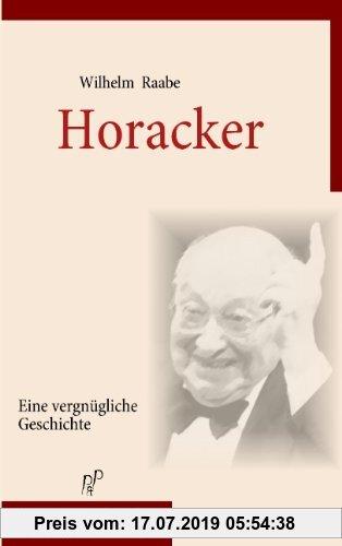 Gebr. - Horacker: Eine vergnügliche Geschichte