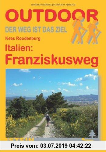 Gebr. - Italien: Franziskusweg: Von Florenz über Assisi nach Rom. Der Weg ist das Ziel