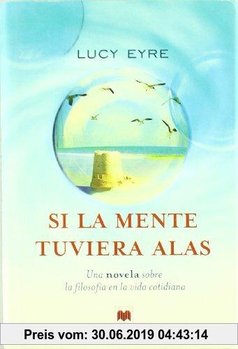 Gebr. - Si la mente tuviera alas : una novela sobre la filosofía en la vida cotidiana (Palabras abiertas)