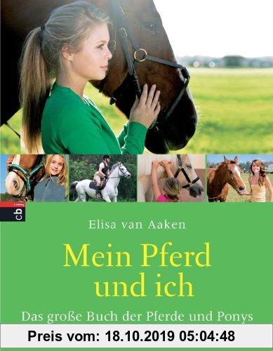 Gebr. - Mein Pferd und ich: Das große Buch der Pferde und Ponys: Das groÃ?e Buch der Pferde und Ponys