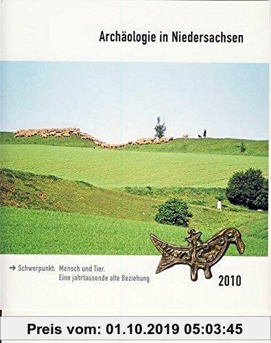 Gebr. - Archäologie in Niedersachsen Band 13: Schwerpunkt: Mensch und Tier. Eine jahrtausende alte Beziehung