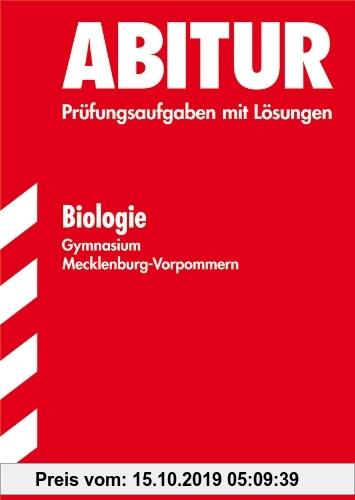 Gebr. - Abitur-Prüfungsaufgaben Gymnasium Mecklenburg-Vorpommern / Biologie: Jahrgänge 2000-2010. Prüfungsaufgaben mit Lösungen.