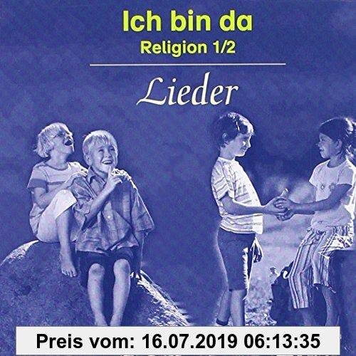 Gebr. - Ich bin da - Religion. Neubearbeitete Ausgabe für Nordrhein-Westfalen, Hessen, Hamburg, Niedersachsen: Ich bin da - Religion. Neubearbeitete A