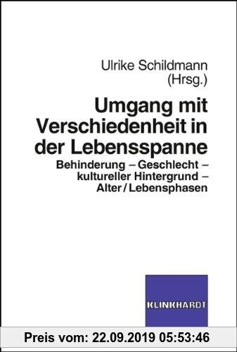 Gebr. - Umgang mit Verschiedenheit in der Lebensspanne: Behinderung - Geschlecht - kultureller Hintergrund - Alter/Lebensspanne