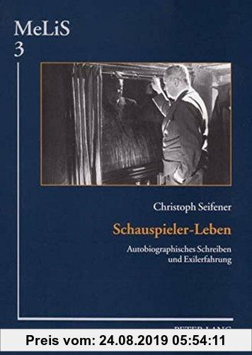 Gebr. - Schauspieler-Leben: Autobiographisches Schreiben und Exilerfahrung (MeLiS. Medien - Literaturen - Sprachen in Anglistik/Amerikanistik, Germani