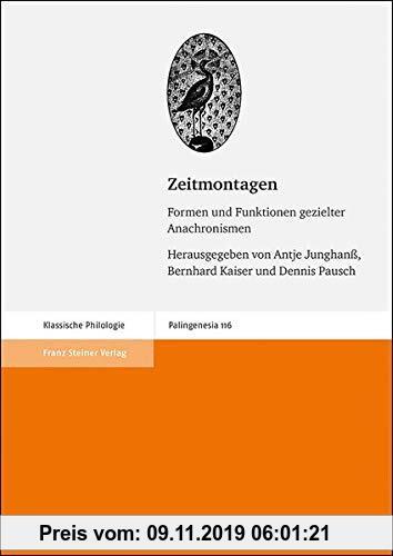 Gebr. - Zeitmontagen: Formen und Funktionen gezielter Anachronismen (Palingenesia)