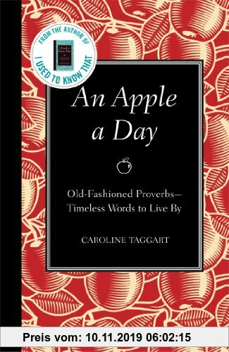 Gebr. - An Apple a Day: Old-Fashioned Proverbs --Timeless Words to Live