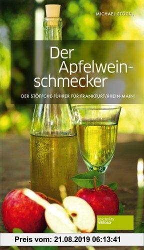 Gebr. - Der Apfelweinschmecker: Die besten Apfelweine, Straußwirtschaften und Adressen in Frankfurt / Rhein-Main