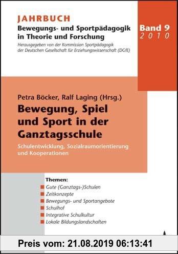 Gebr. - Jahrbuch Bewegungs- und Sportpädagogik in Theorie und Forschung / Bewegung, Spiel und Sport in der Ganztagsschule - Schulentwicklung, Sozialra