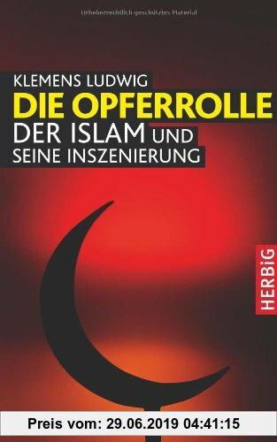 Gebr. - Die Opferrolle: Der Islam und seine Inszenierung