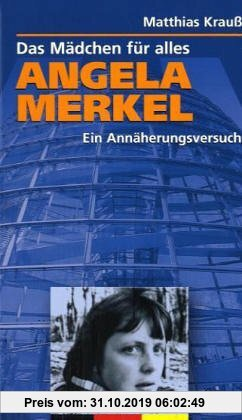 Gebr. - Angela Merkel - Ein Mädchen für alles: Ein Annäherungsversuch