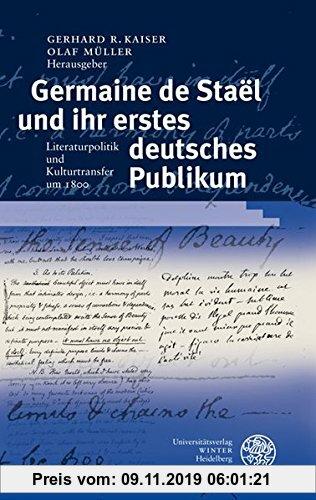 Gebr. - Germaine de Staël und ihr erstes deutsches Publikum: Literaturpolitik und Kulturtransfer um 1800 (Ereignis Weimar-Jena. Kultur um 1800)