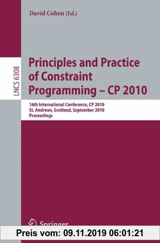 Gebr. - Principles and Practice of Constraint Programming - CP 2010: 16th International Conference, CP 2010, St. Andrews, Scotland, September 6-10, 20
