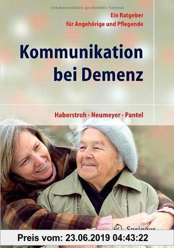 Gebr. - Kommunikation bei Demenz: Ein Ratgeber für Angehörige und Pflegende