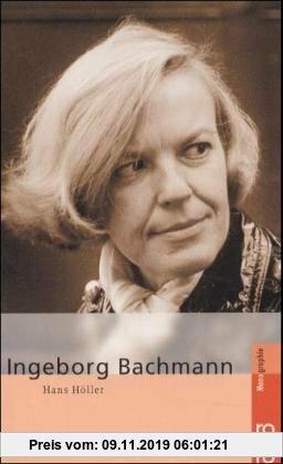 Gebr. - Bachmann, Ingeborg: In Selbstzeugnissen und Bilddokumenten