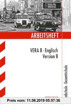 Gebr. - Arbeitshefte / Arbeitsheft VERA 8 · Englisch Version B: Realschule · Gesamtschule